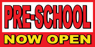 Pre-school Now Open Banner Sign - Sizes 24 48 72 96 120