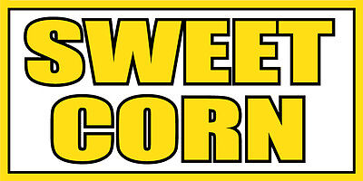 4x8 Sweet Corn Vinyl Banner Sign - Corn On The Cob Roasted Grilled