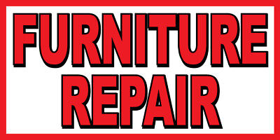 Furniture Repair Banner Sign - Sizes 24 48 72 96 120