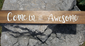 Wooden calligraphy sign- Come in we are awesome