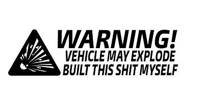Car window decal truck outdoor sticker funny built myself may explode haha lol Decal Car Truck Window