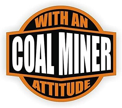 Coal Miner With An Attitude Hard Hat Decal