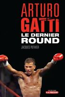 Arturo Gatti: le dernier round Laval / North Shore Greater Montréal Preview