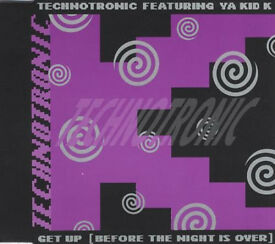 MUSIC CD TECHNOTRONIC FEATURING YA KID K GET UP BEFORE THE NIGHT IS OVER LOOk.**