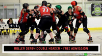FREE ADMISSION - Roller Derby Double Header