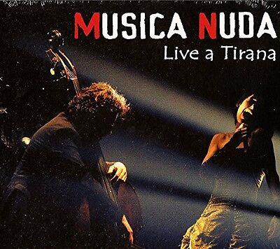 Musica Nuda   Live A Tirana  New Cd  Italy   Import