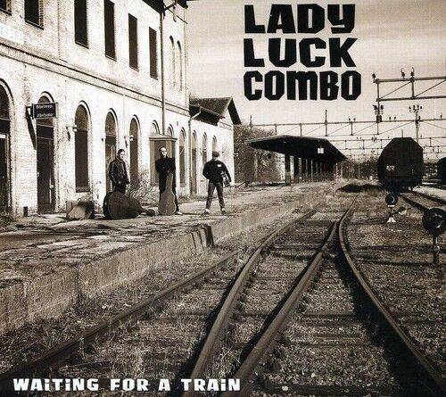 Lady Luck Combo - Waiting for a Train [New CD]