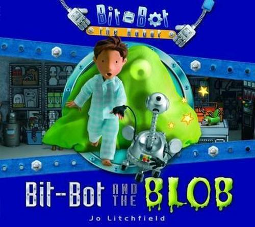 NEW Bit-Bot and the Blob By Jo Litchfield Paperback Free Shipping
