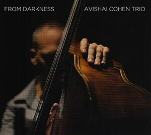 Avishai Cohen Trio - From Darkness [CD]