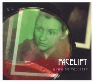 Facelift - Whom Do You See,When You Look at Me? /4