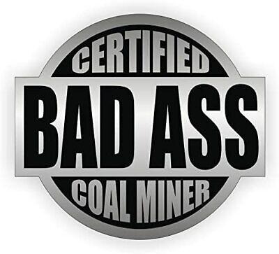 Bad Ass Coal Miner Hard Hat Decal