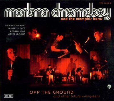 Montana Single (Montana Chromeboy | Single-CD | Off the ground (2001, digi, & The Memphis Hor...)