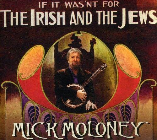 Mick Moloney - If It Wasn't for the Irish & the Jews [New CD]