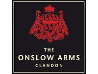 ONSLOW ARMS, CLANDON - CHEF DE PARTIE up to £9/hr plus tips