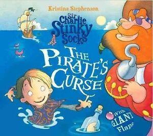 Sir Charlie Stinky Socks The Pirate's Curse, Stephenson, Kristina, New Book