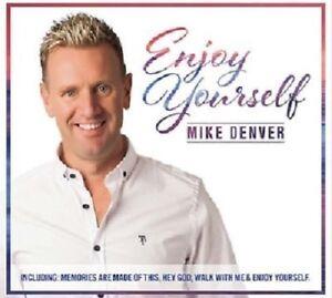 MIKE DENVER  - ENJOY YOURSELF CD - NEW JUNE 2018