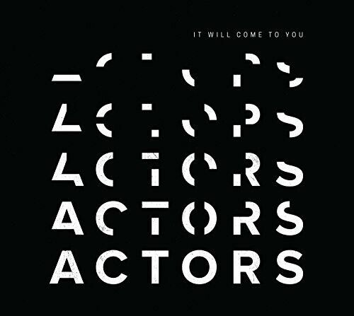 Actors - It Will Come To You [new Cd]