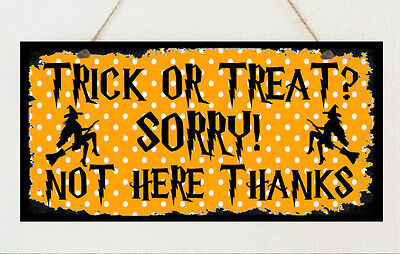 Halloween SORRY NO TRICK OR TREAT HERE window sign plaque Witch Gift  - No Halloween Here