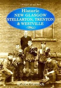 Historic New Glasgow, Stellarton, Trenton, and Westville