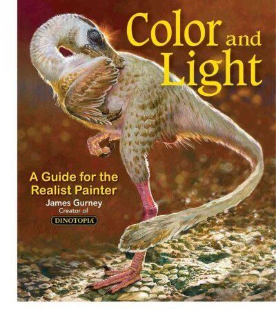 Color And Light : A Guide For The Realist Painter, Paperback By Gurney, James...