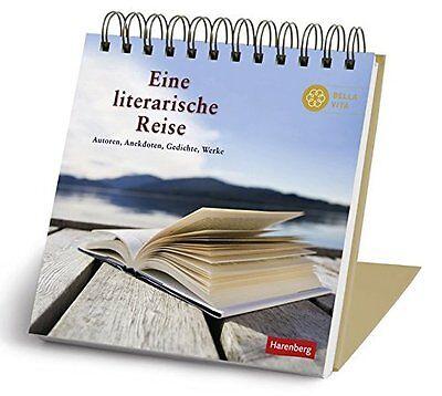 Eine literarische Reise Autoren,  Anekdoten,  Gedichte,  Werke Tischkalender Buch