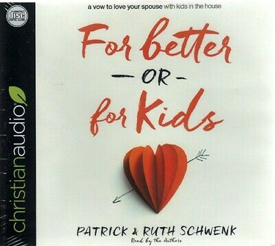 NEW Sealed AUDIO CDs Unabridged! For Better or For Kids - Patrick & Ruth Schwenk