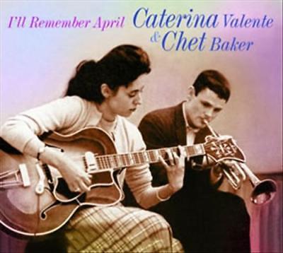 CHET BAKER/CATERINA VALENTE - I'LL REMEMBER APRIL NEW CD