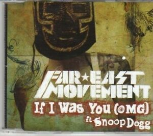 DH859-Far-East-Movement-If-I-Was-You-OMG-ft-Snoop-Dogg-2011-DJ-CD
