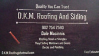 D.K.M. Roofing And Siding 902 754 2580