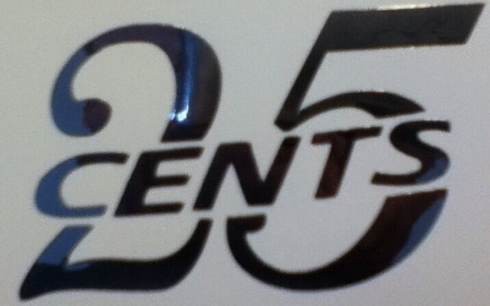 25 CENT CHROME  DECAL FOR  GUMBALL MACHINE AND OTHER