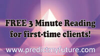 FREE 3 minute Psychic Reading -1st time callers. 5-Star Pyschics