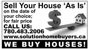 We Buy Houses CASH Edmonton, Sell Your House As Is!!!