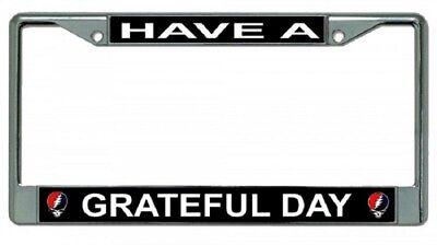 Have A Grateful Day Grateful Dead Metal Chrome License Plate Frame