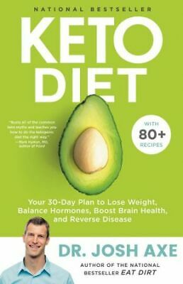 Keto Diet: Your 30-Day Plan to Lose Weight, Balance Hormones, Boost Brai .. NEW