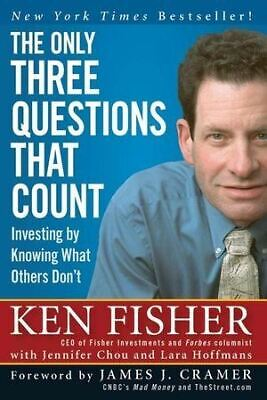 The Only Three Questions That Count: Investing by Knowing What Others Don't (Fis