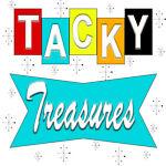 Tacky Treasures