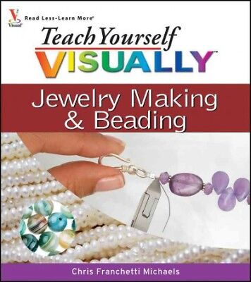 Michaels Jewelry Making (Teach Yourself Visually Jewelry Making & Beading, Paperback by Michaels,)