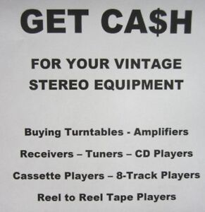 WANTED VINTAGE STEREO EQUIPMENT AMPS - TURNTABLES - PAYING CA$H