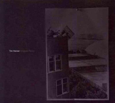 TIM HECKER - DROPPED PIANOS NEW CD Tim Hecker Dropped Pianos