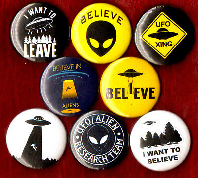 UFO 8 NEW button pin badges Alien Extraterrestrial I want to Believe leave xing