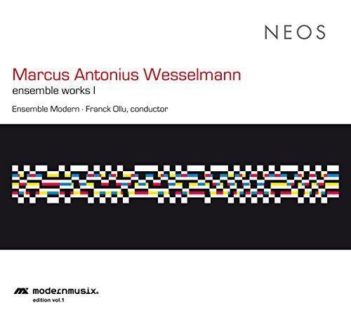 Ensemble Modern - Wesselmann Ensemble works I [CD]