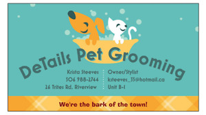 NOW OPEN...DeTails Pet Grooming, 26 Trites Rd. Riverview
