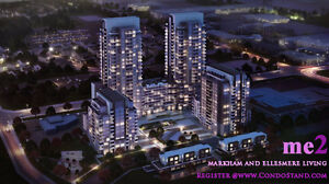 ME 2 CONDOMINIUMS MARKHAM & ELLESMERE ( VIP SALE TOMORROW )