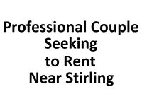 Professional Couple Seeking to Rent near Stirling