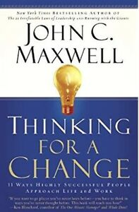 Thinking for a Change: JOHN C MAXWELL IN LIFE AND WORK