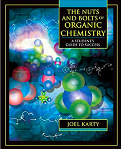 The Nuts and Bolts of Organic Chemistry by Karty