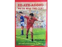 Ee-Aye-Addio, We've Won the Cup: Liverpool in the F.A.Cup ,1892-1993 - By Brian Pead