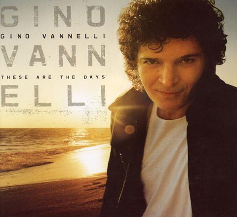 cd - Gino Vannelli - These Are The Days