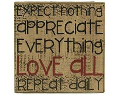 Expect Nothing Appreciate Everything Love All Repeat Daily  Block Sign