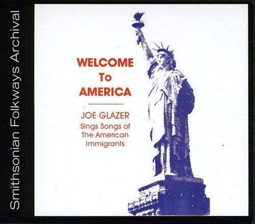 Joe Glazer - Welcome To America: Songs Of American Immigrants [new Cd]